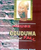This house of Oduduwa must not fall by Sir Olaniwun Ajayi
